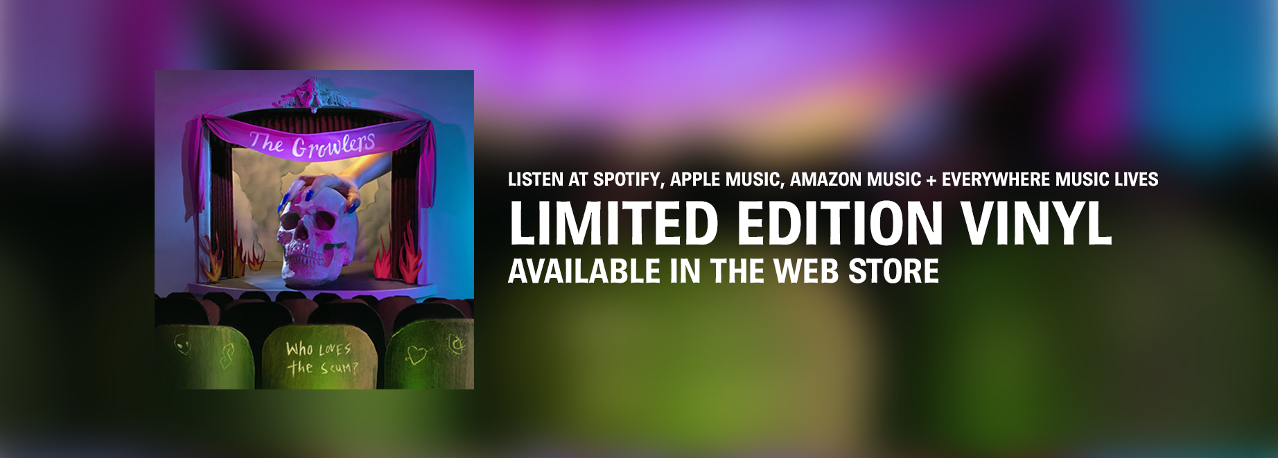 The Growlers - Who loves the scum? - Listen at Spotify, Apple Music, Amazon Music + Everywhere Music Lives Limited Edition Vinyl Available In The Web Store